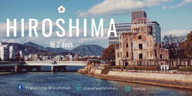 Hiroshima in 2 Days