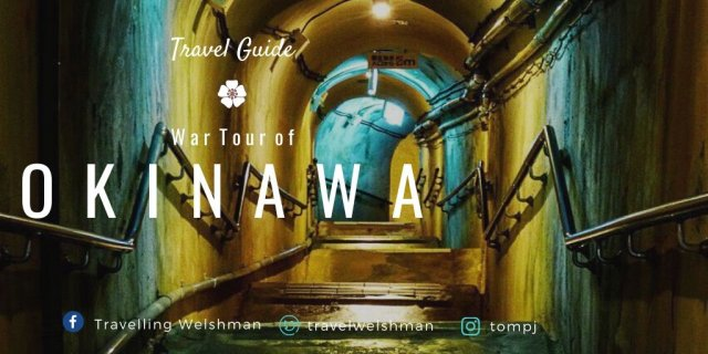 Travel Guide: War Tour of Okinawa